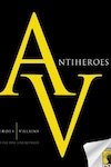Antiheroes: Heroes, Villains, and the Fine Line Between